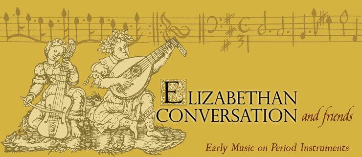 Elizabethan Conversation - Early Music on Period Instruments